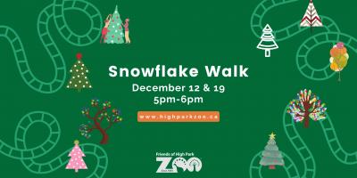 SNOWFLAKE WALK at HIGH PARK ZOO